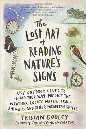 The lost art of reading Nature's signs by Tristan Gooley